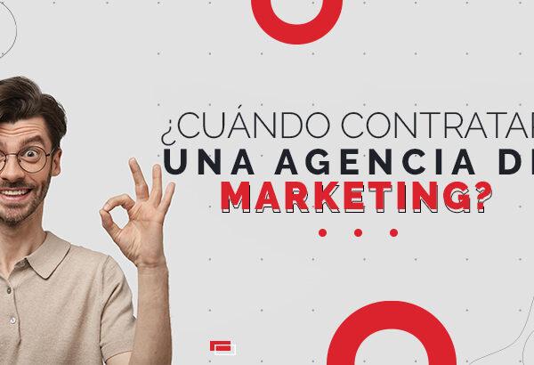 Cuándo contratar una agencia de Marketing
